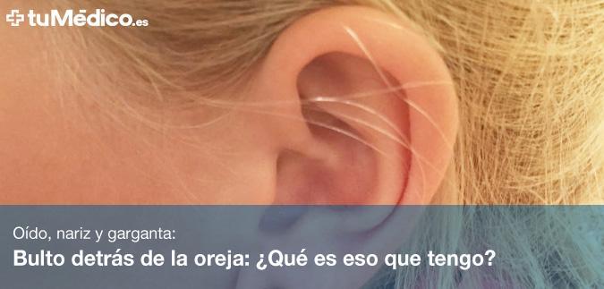 Bulto detrás de la oreja: ¿Qué es eso que tengo?