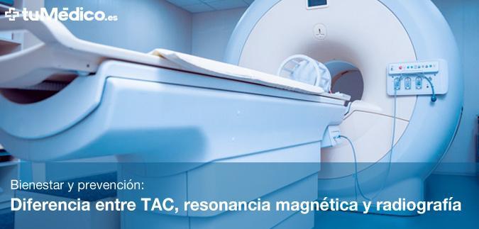 Diferencia Entre Tac Resonancia Magnética Y Radiografía